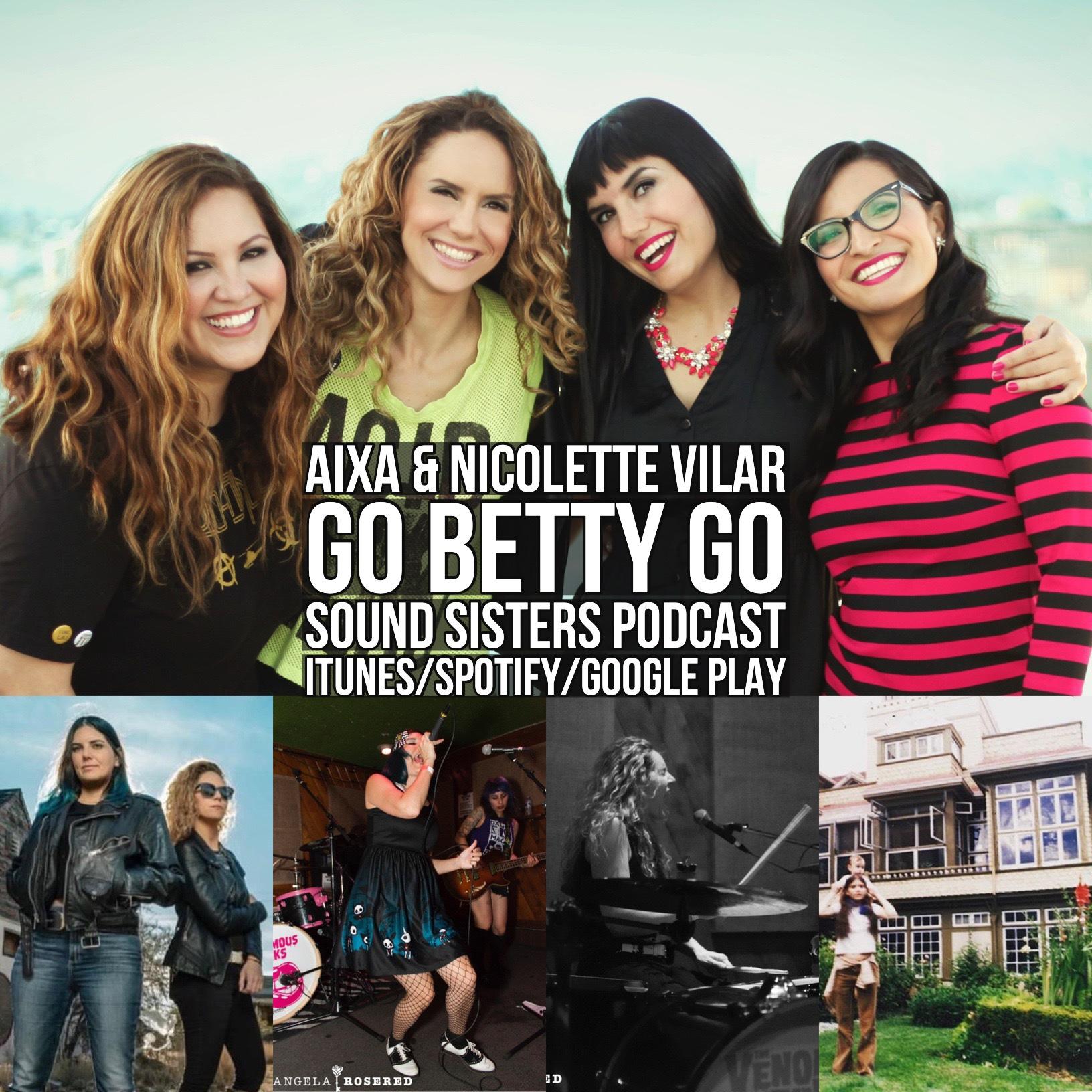 Sound Sisters Episode 17-Aixa & Nicolette Vilar of Go Betty Go