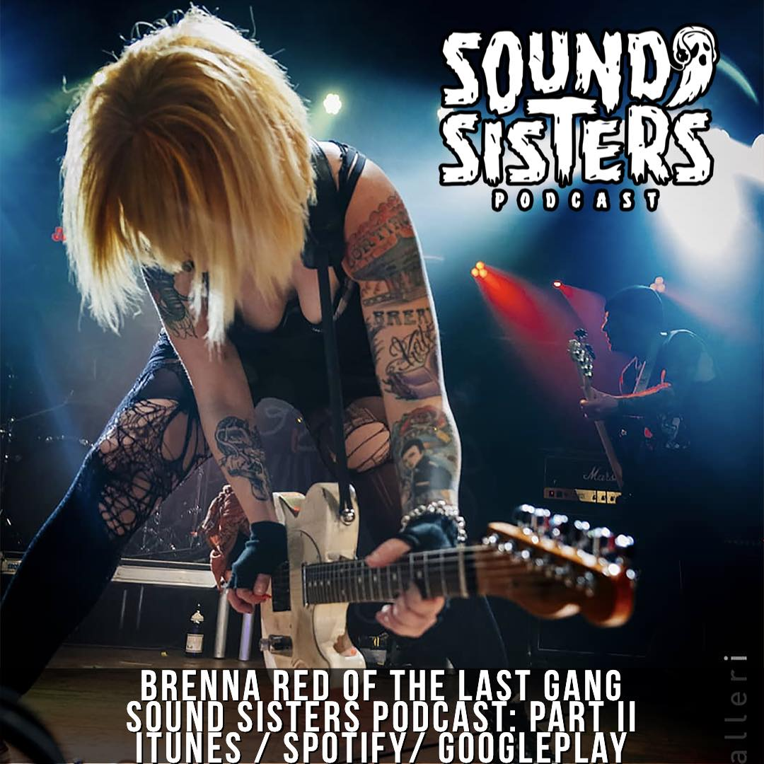 Sound Sisters 26 – Brenna Red of The Last Gang Part 2