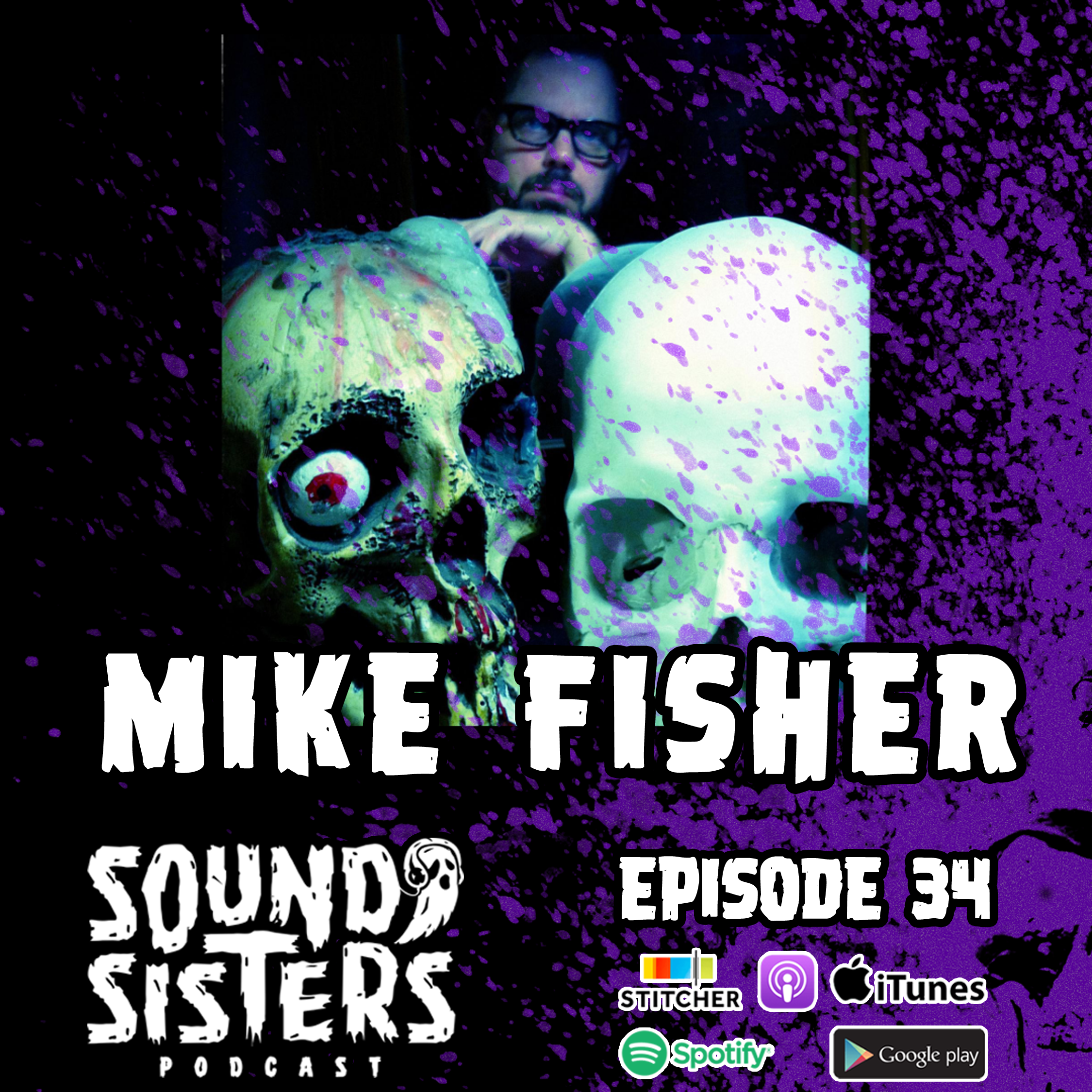 Sound Sisters 34 – Mike Fisher