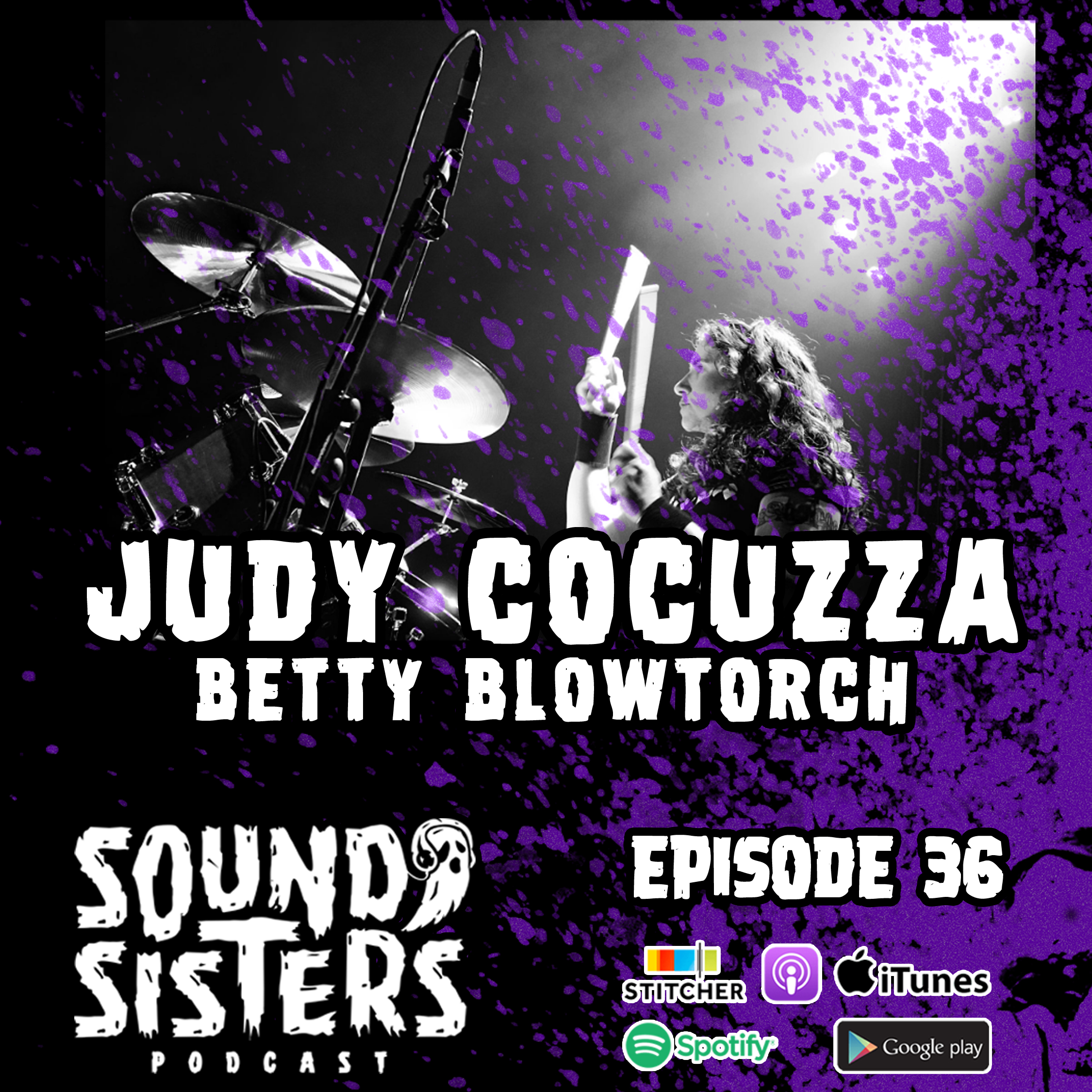 Sound Sisters Podcast Episode 36 – Judy Cocuzza of Betty Blowtorch