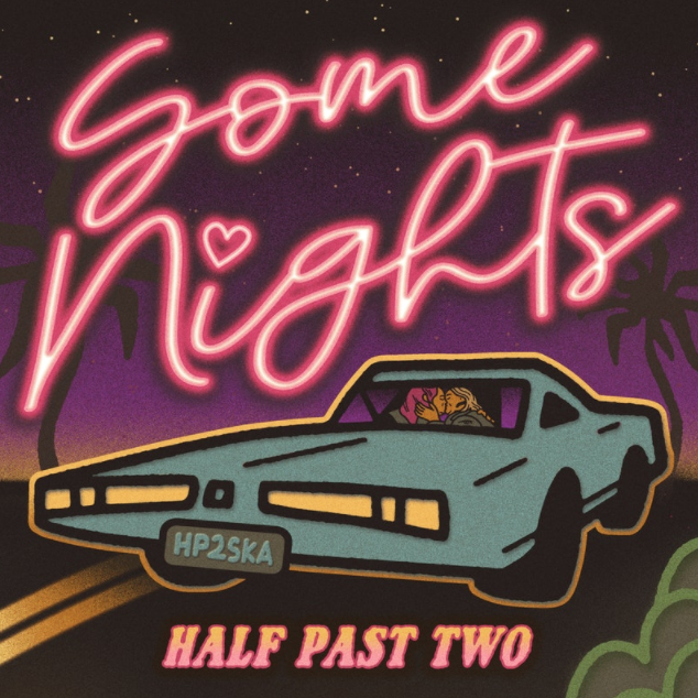 """Southern California Ska/Pop-Punk Band HALF PAST TWO Releases New Single """"Some Nights""""; Band Releasing New Album This Fall"""